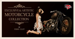 Ferry Clot, Exclusive &amp; Artistic Motorcycle Collection
